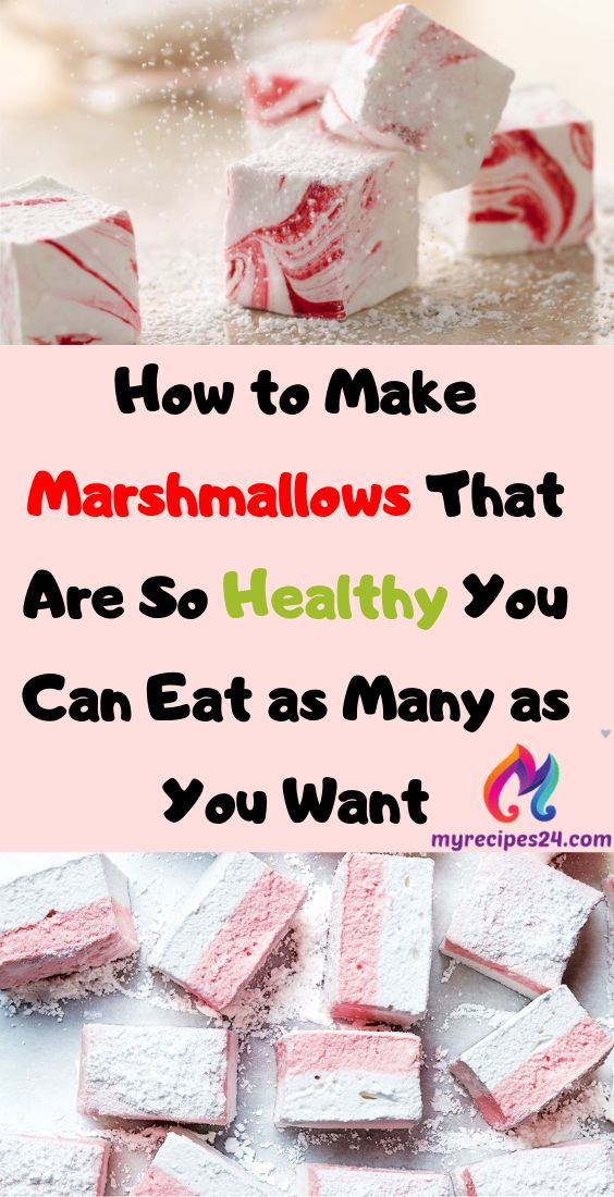 How to Make Marshmallows That Are So Healthy You C…