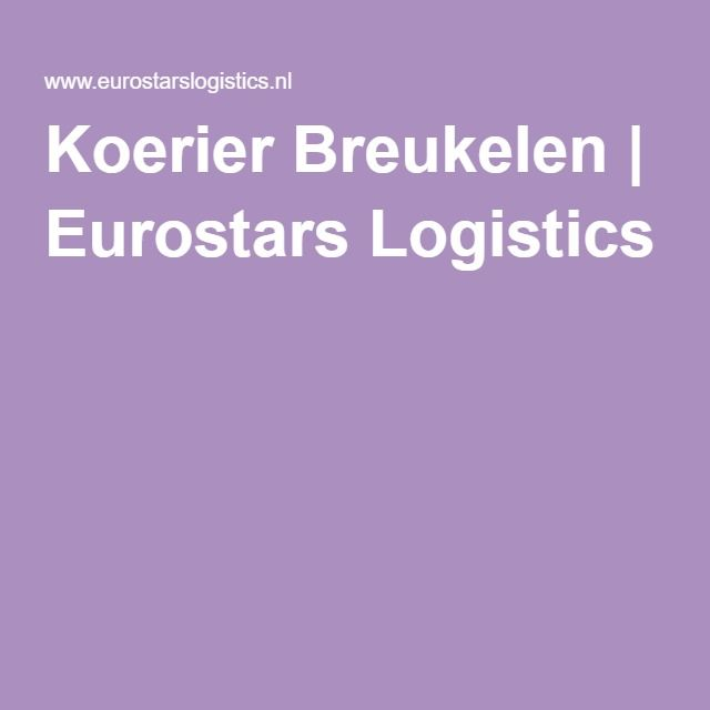 Koerier Breukelen | Eurostars Logistics