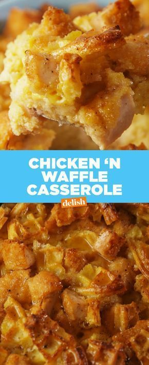 You And Your Family Deserve This Chicken 'N Waffles Casserole - Delish.com
