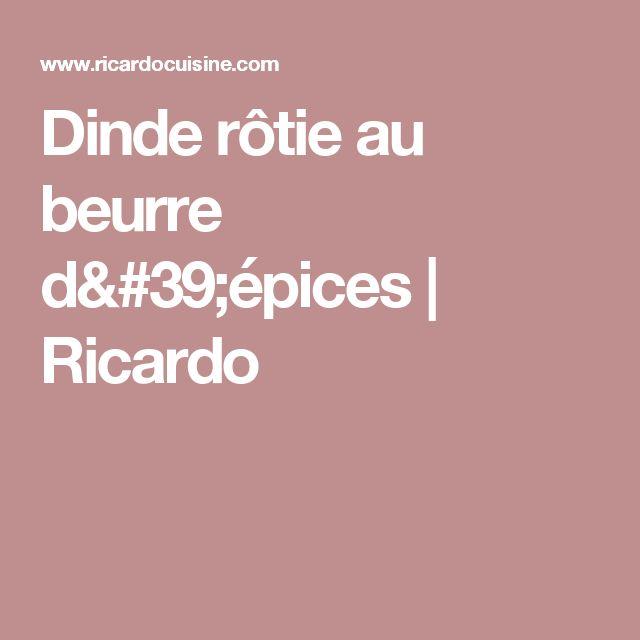 Dinde rôtie au beurre d'épices | Ricardo
