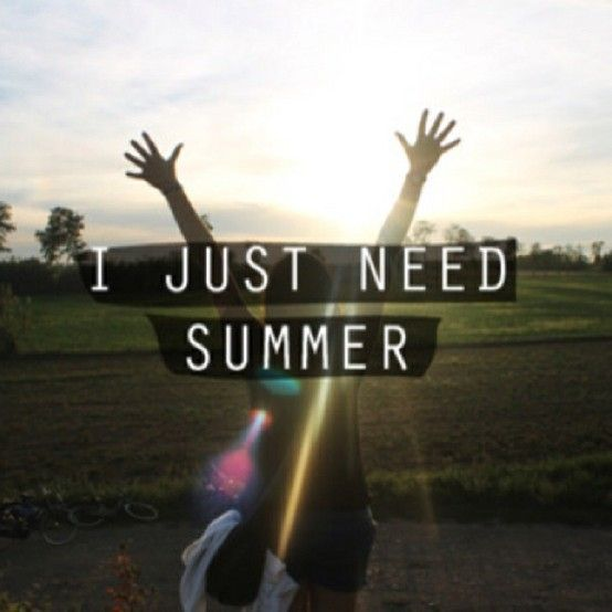 I just need summer!! #summer #quote +++For more quotes like this, visit http://www.thatdiary.com/