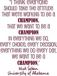 Nick Saban University of Alabama Football Coach quote I think everyone should…