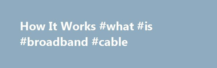 How It Works #what #is #broadband #cable http://broadband.remmont.com/how-it-works-what-is-broadband-cable/  #pay as you go broadband # What is mobile broadband? Internet on the Go is a mobile broadband company and a cheap wireless internet provider that mainly offers cheap wireless internet services and mobile WiFi hotspots. Internet on the Go is a service provided by TruConnect Mobile LLC. We were the first prepaid mobile broadband isp in the U.S. to offer cheap wireless internet and…