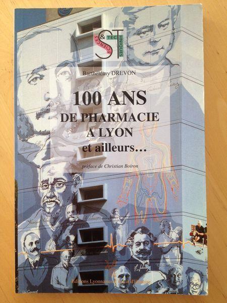 #histoire #industrie #Lyon : 100 Ans De Pharmacie À Lyon Et Ailleurs - DREVON, BARTHELEMY. Editions Lyonnaises d'Art et d'Histoire, 1993. 166 pp. brochées.