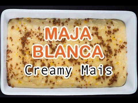 Creamy Mais Maja Blanca - Panlasang Pinoy