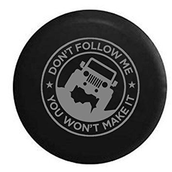 Stealth – Don't Follow Me You Won't Make It Jeep Wrangler Offroad Spare Tire Cover OEM Vinyl Black 35 in Review 2017