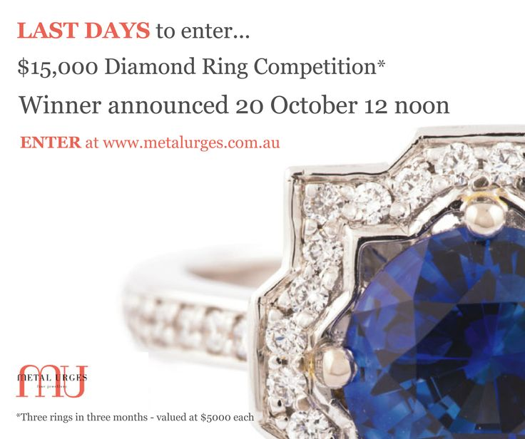 LAST DAYS to enter our $15,000 Diamond Ring #competition. Winner will be announced next Tuesday, 20 October at 12 noon AEST. Entries via our website only www.metalurges.com.au #metalurgescomp