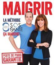 Maigrir: La méthode SOS santé, ça marche! - Chantal Lacroix, Jimmy Sévigny. Disponible à votre Librairie L'Écuyer du Carrefour Frontenac.