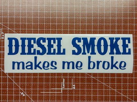 Diesel Smoke Makes Me Broke Decal – Sign Something