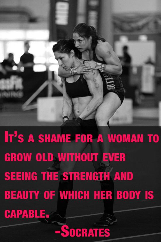 """It's a shame for a woman to grow old without ever seeing the strength and beauty of which her body is capable. ~ Socrates - This Trendy """"Strong is the New Skinny"""" Thing (and what it could mean for the next generation of girls)"""