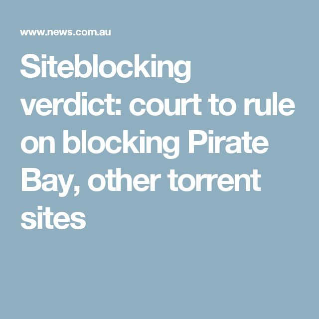 Siteblocking verdict: court to rule on blocking Pirate Bay, other torrent sites