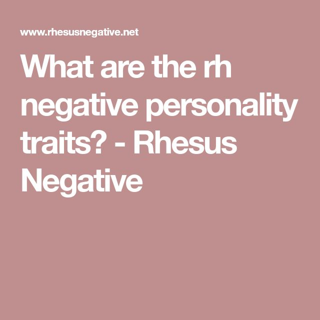 What are the rh negative personality traits? - Rhesus Negative