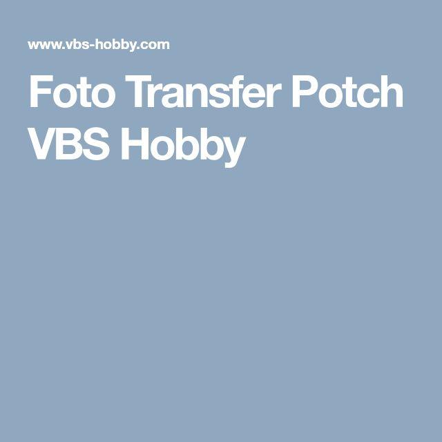 Foto Transfer Potch VBS Hobby