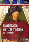 TDC, n° 1056, 15 mai 2013 : La naissance de l'État moderne, XIV-XVIe siècle / Etudes de documents : le sacre de Charles VII / L'entrée royale d'Henri IV à Lyon / L'ordonnance de Villers-Cotterêts ...