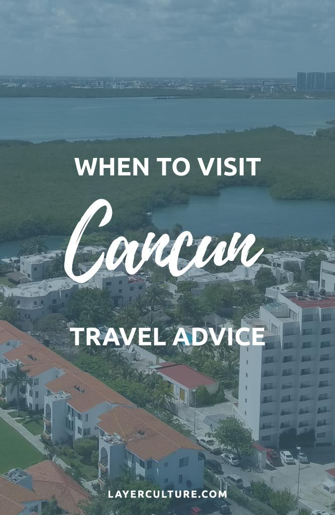 Best Time To Visit Cancun All You Need To Know Visit Cancun Mexico Travel Mexico Travel Guides