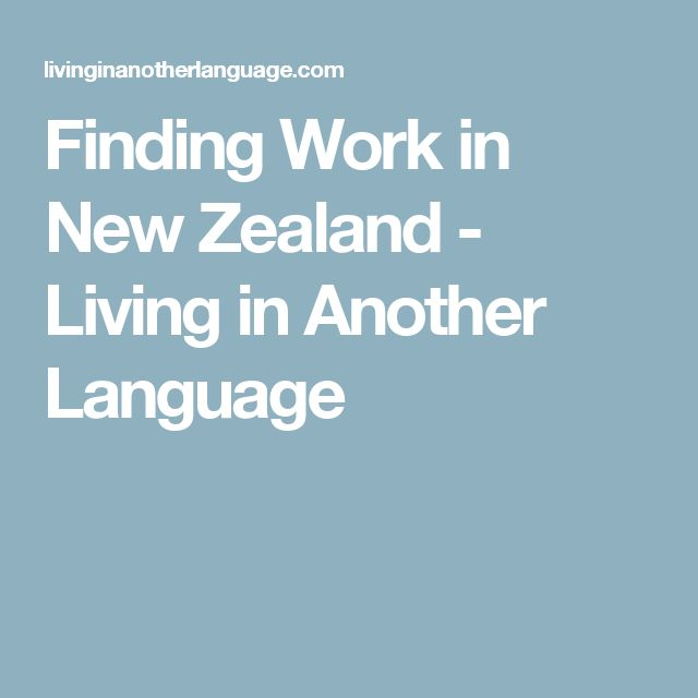 Finding Work in New Zealand - Living in Another Language