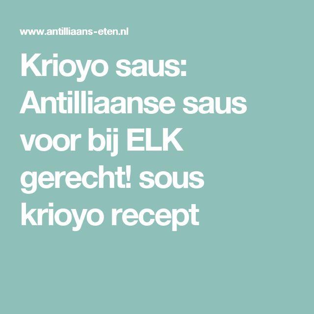 Krioyo saus: Antilliaanse saus voor bij ELK gerecht! sous krioyo recept