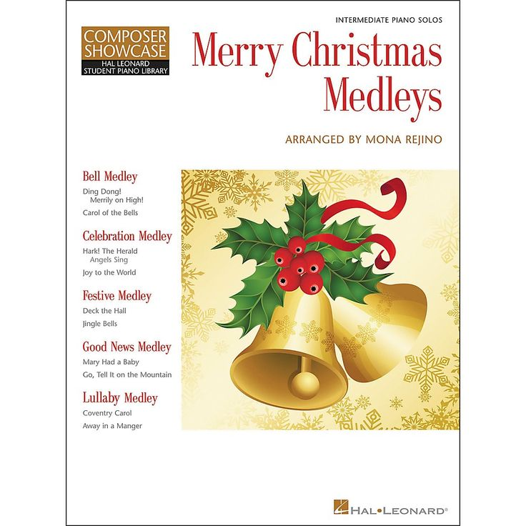 Hal Leonard Merry Christmas Medleys - Composer Showcase Intermediate Piano Solos Hal Leonard Student Piano Library by Mona Rejino