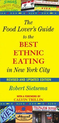 The Food Lover's Guide to the Best Ethnic Eating in New York City -                     Price: $  173.22             View Available Formats (Prices May Vary)        Buy It Now      This unique guidebook is definitely for those interested in experiencing new tastes on an affordable budget. In this authoritative restaurant guide to New York City, eminent food...