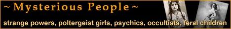 ♥♥ Mysterious People: Strange Powers, Poltergeist Stories, Wierd People