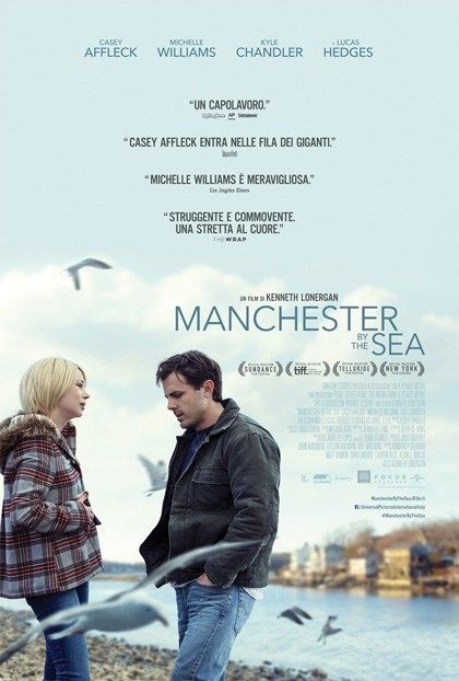 Manchester by the Sea, un film drammatico del 2016, diretto da Kenneth Lonergan, interpretato da Casey Affleck e Michelle Williams.