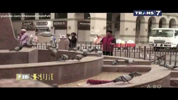ᴴᴰ Khazanah Islam Poros Surga - Madinah Kota yang Bercahaya 7 Juni 2015