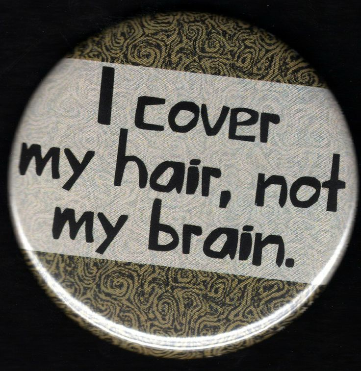 Well technically our brains are covered too lol nobody can see it anyway