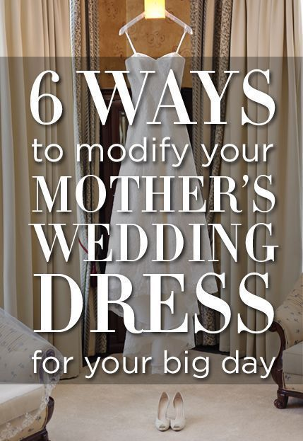 6 Ways to Modify Your Mother's Wedding Dress For Your Big Day
