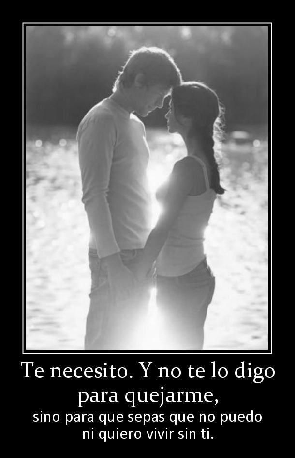 Imágenes De Amor Con Frases De Te Necesito