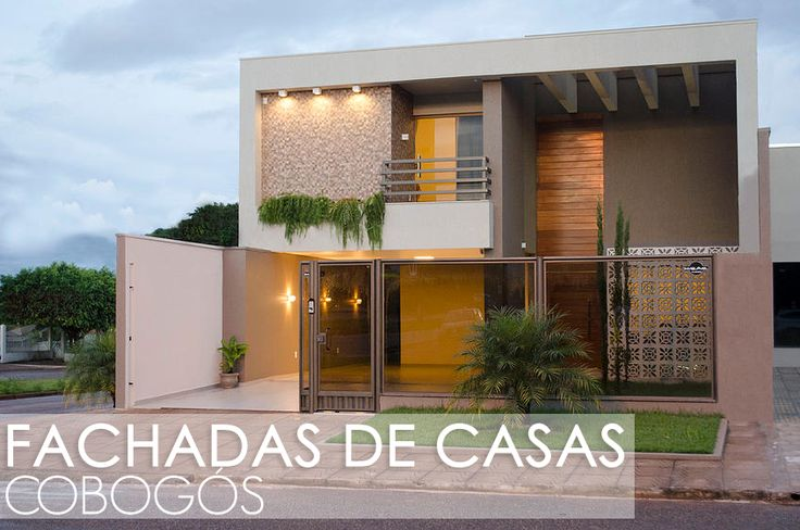 Fachadas de casas com cobog s veja modelos lindos e for Cores modernas para fachadas de casas 2013