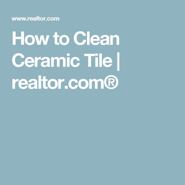 how to clean ceramic kitchen tile