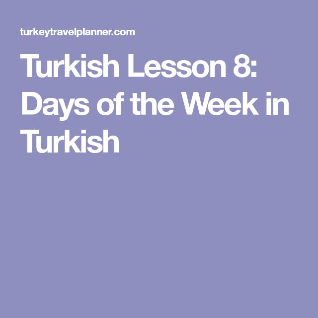 Turkish Lesson 8: Days of the Week in Turkish