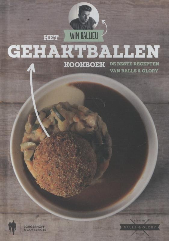 Het gehaktballenkookboek: de beste recepten van Balls & Glory