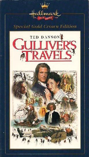 Gulliver's Travels. Based on novel by Jonathan Swift. Starring Ted Danson, Mary Steenburgen, Omar Sharif, Peter O'Toole & others. 1995.