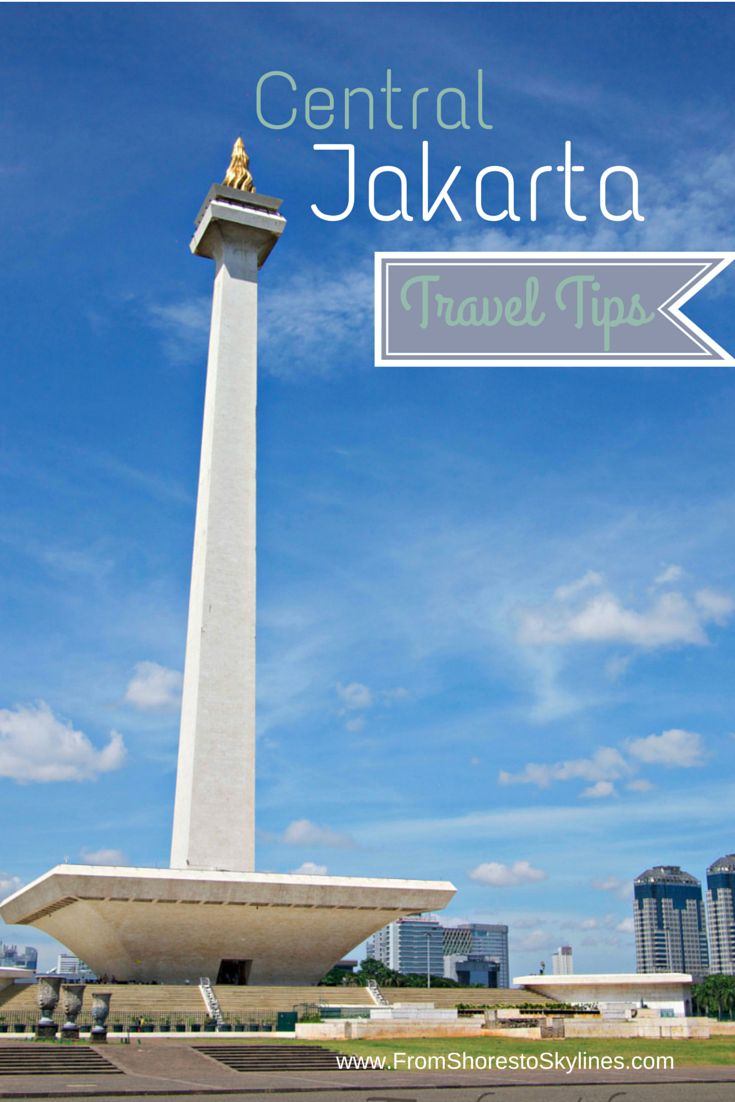 Central Jakarta Indonesia: tips and things to do.