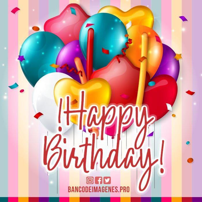 Imagenes De Feliz Cumpleanos En Ingles Happy Birthday Me Happy Birthday Birthday