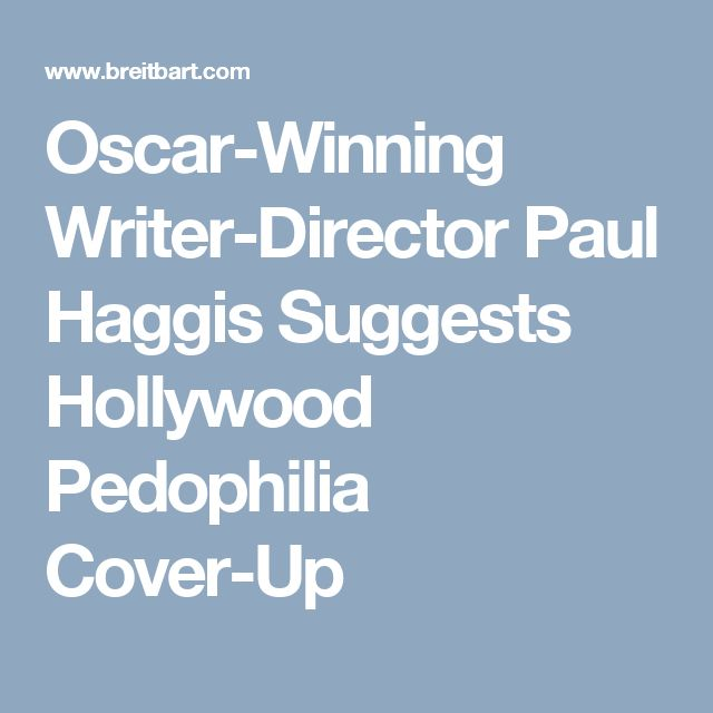 Oscar-Winning Writer-Director Paul Haggis Suggests Hollywood Pedophilia Cover-Up
