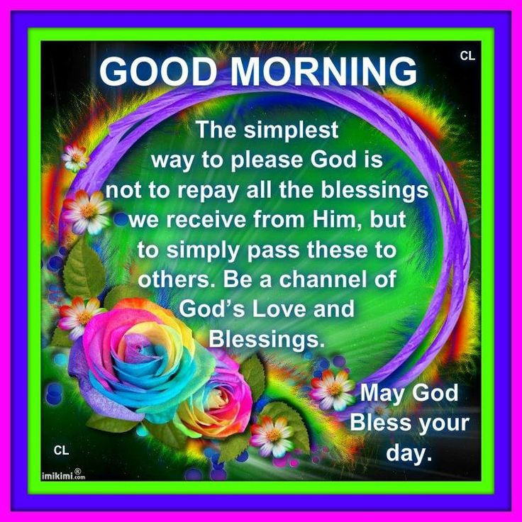 Good Morning God Bless Your Day : Good morning may god bless your day