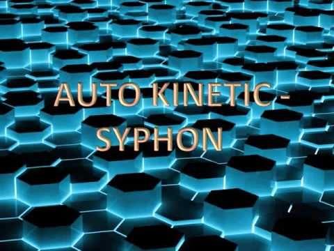 Auto Kinetic - Syphon