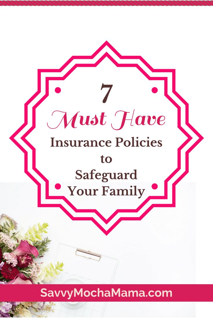 7 musthave insurance policies to safeguard your family