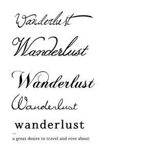 Wanderlust...along bone of forearm or collarbone maybe ...