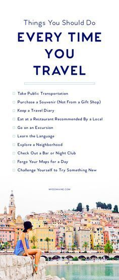 Be a traveler, not a tourist. I love this list of things to do every time you travel.