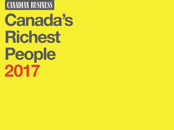 Canada's Richest People in 2017  #lifegoals #business #businessplans #concordbusinessplans    http://www.canadianbusiness.com/lists-and-rankings/richest-people/100-richest-canadians-complete-list/