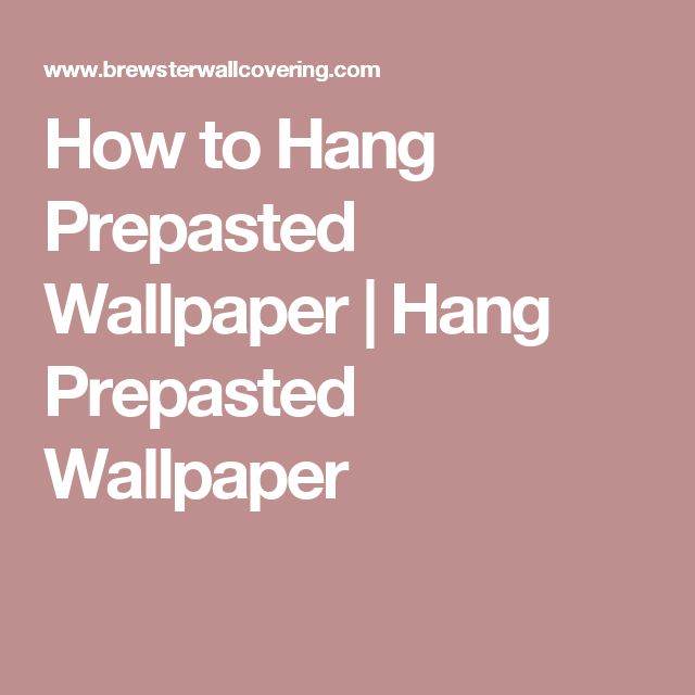 How to Hang Prepasted Wallpaper | Hang Prepasted Wallpaper