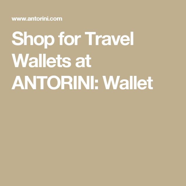 Shop for Travel Wallets at ANTORINI: Wallet