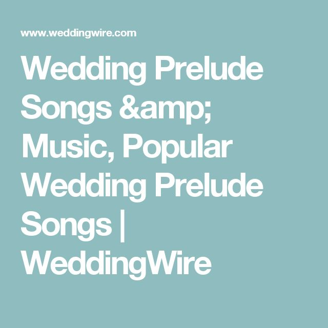 Wedding Prelude Songs Music Popular