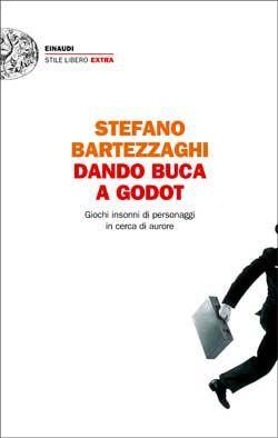 Stefano Bartezzaghi, Dando buca a Godot. Giochi insonni di personaggi in cerca di aurore, Stile libero Extra - DISPONIBILE ANCHE IN EBOOK