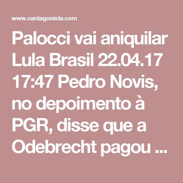 """Palocci vai aniquilar Lula  Brasil 22.04.17 17:47 Pedro Novis, no depoimento à PGR, disse que a Odebrecht pagou no caixa 2 duas campanhas de Lula à Presidência. E que Lula indicou Palocci para tratar de tudo... """"Em ambas as campanhas, na condição de diretor-presidente da Odebrecht S.A. e por pedido do ex-presidente Lula a doutor Emílio Odebrecht, tratei das contribuições com Antonio Palocci, que, por sua vez, havia sido indicado para tratar do assunto pelo então candidato Luiz Inácio Lula da…"""