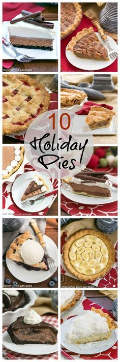 10 Holiday Pies   Delicious, irresistible pies for every occasion #pie #holidays #desserts