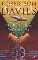 Murther and Walking Spirits - Robertson Davies